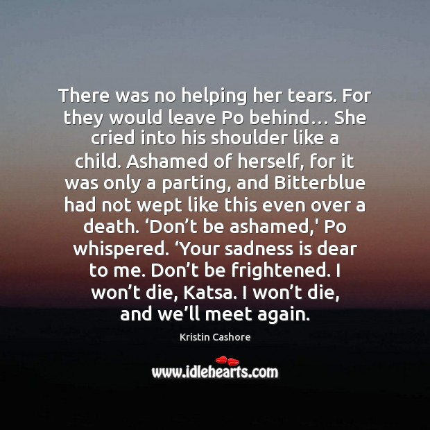 There was no helping her tears. For they would leave Po behind… Image