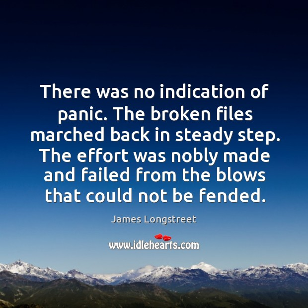There was no indication of panic. The broken files marched back in steady step. Image