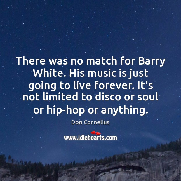 Image, There was no match for Barry White. His music is just going
