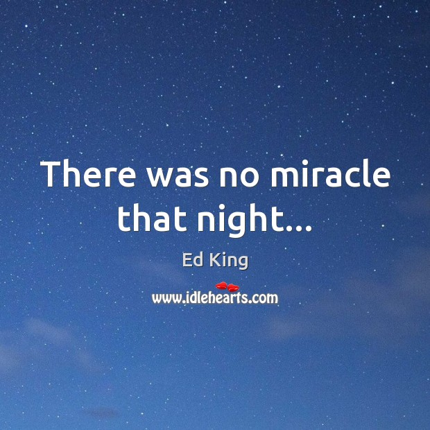 There was no miracle that night… Image