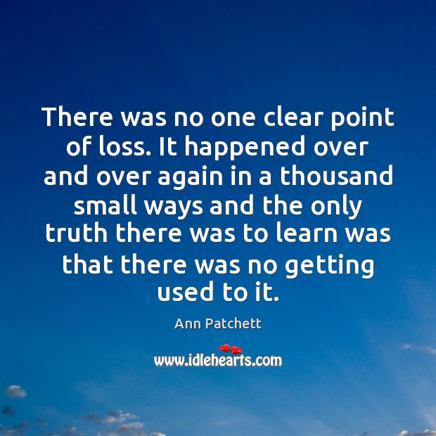 Image, There was no one clear point of loss. It happened over and