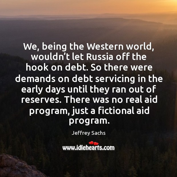 There was no real aid program, just a fictional aid program. Image