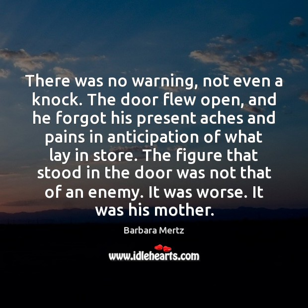 Image, There was no warning, not even a knock. The door flew open,