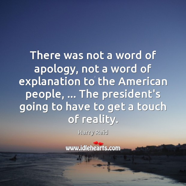 There was not a word of apology, not a word of explanation Image