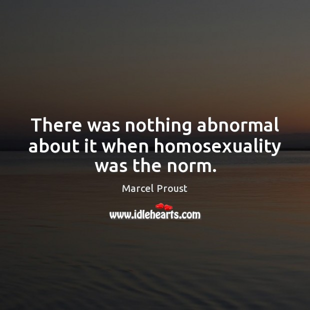 Image, There was nothing abnormal about it when homosexuality was the norm.