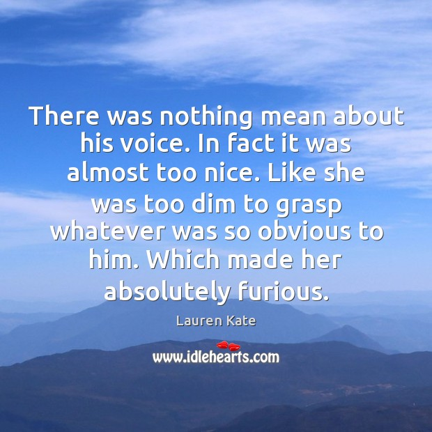 Image, There was nothing mean about his voice. In fact it was almost