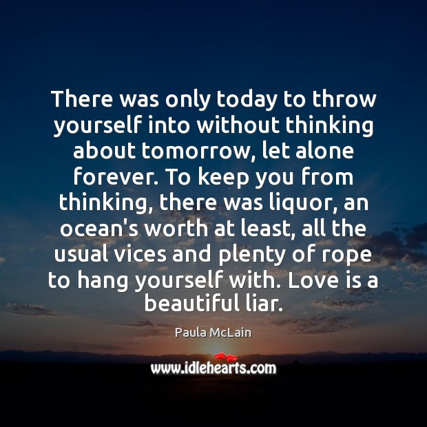 There was only today to throw yourself into without thinking about tomorrow, Image