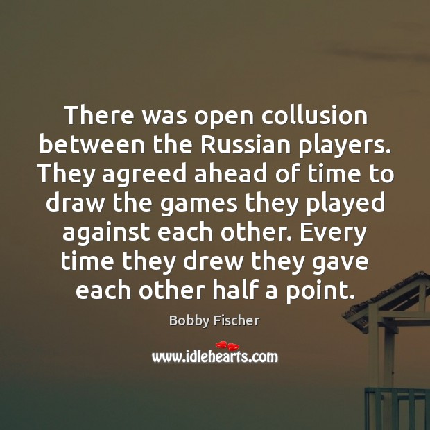 Image, There was open collusion between the Russian players. They agreed ahead of
