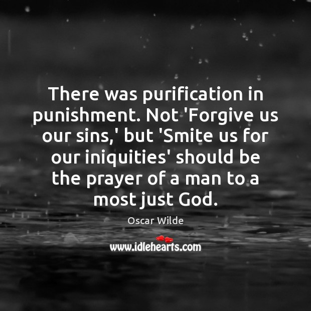 Image, There was purification in punishment. Not 'Forgive us our sins,' but