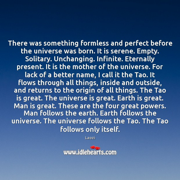 Image, There was something formless and perfect before the universe was born. It