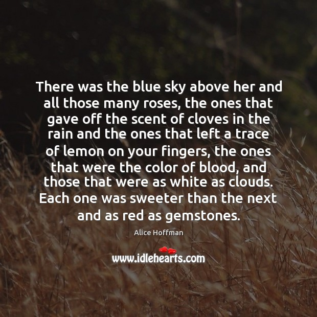 There was the blue sky above her and all those many roses, Image