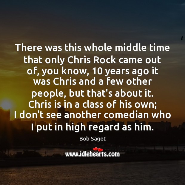Image, There was this whole middle time that only Chris Rock came out