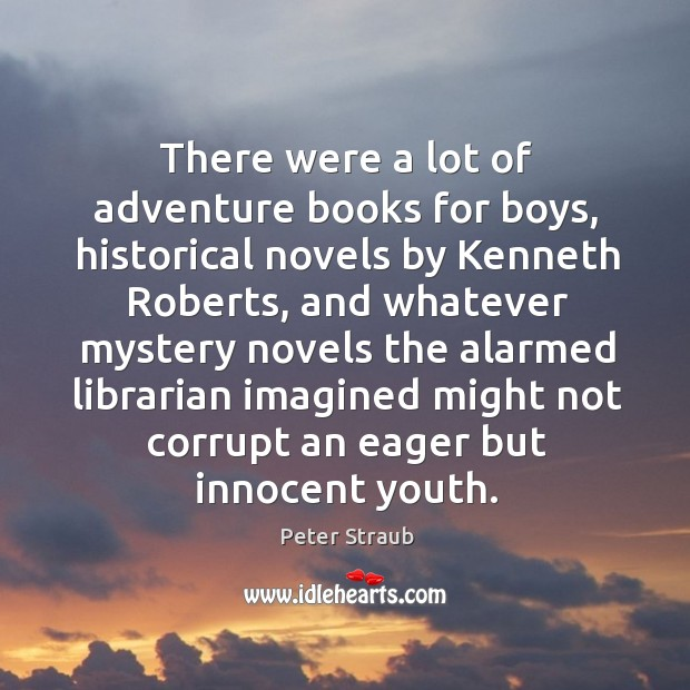 Image, There were a lot of adventure books for boys, historical novels by kenneth roberts