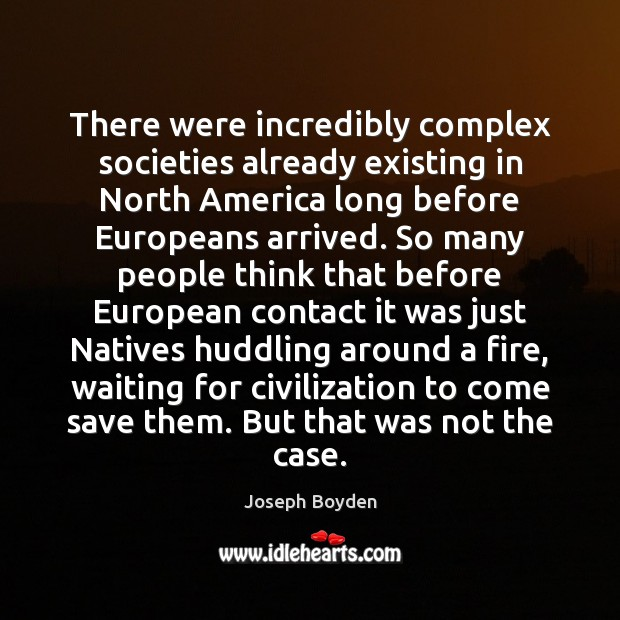 Image, There were incredibly complex societies already existing in North America long before