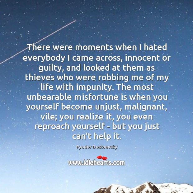 There were moments when I hated everybody I came across, innocent or Image