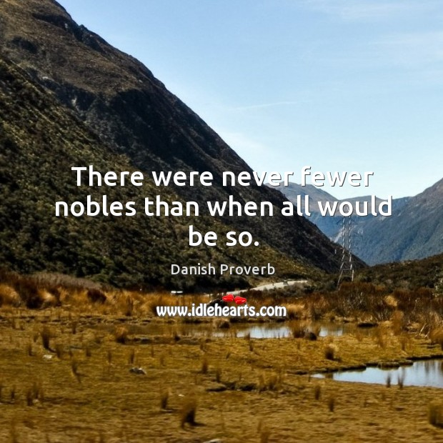 Image, There were never fewer nobles than when all would be so.