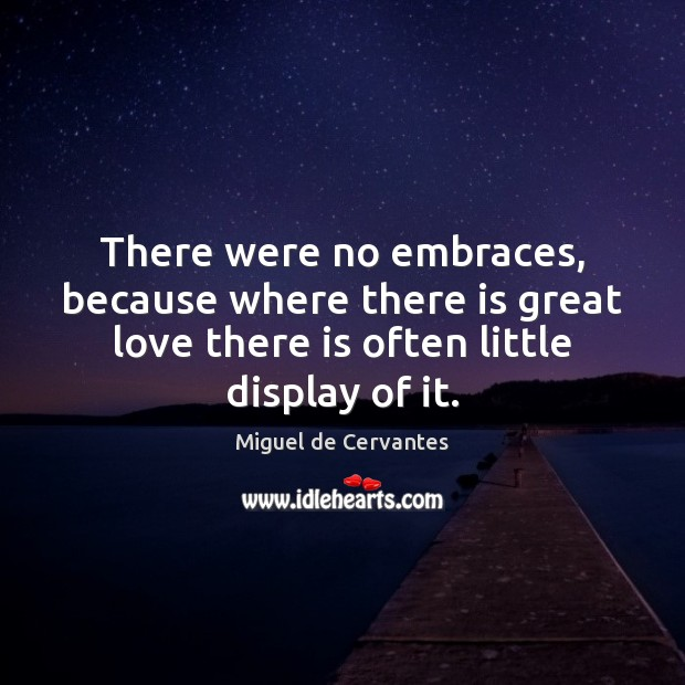 There were no embraces, because where there is great love there is Image