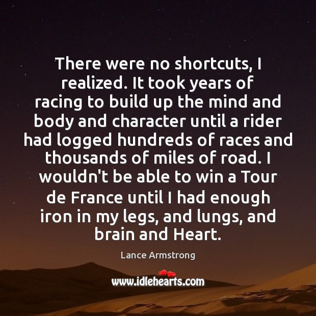 There were no shortcuts, I realized. It took years of racing to Image