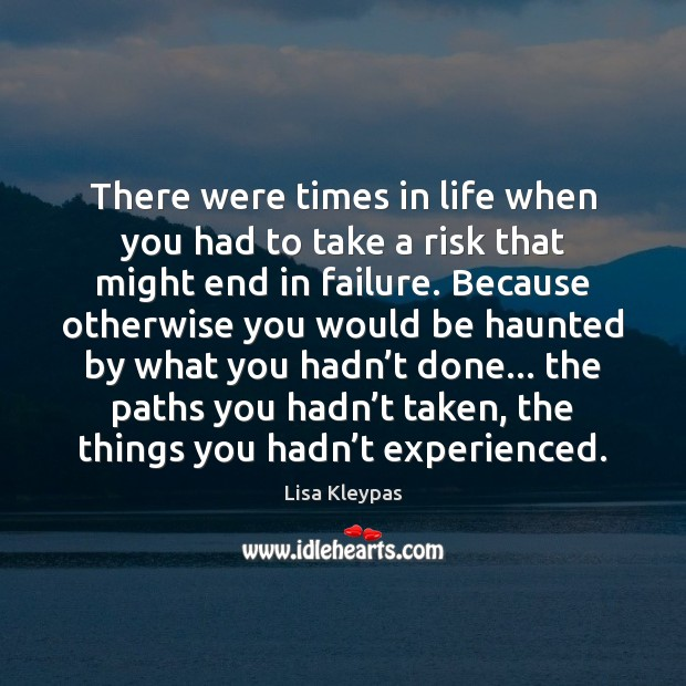There were times in life when you had to take a risk Image