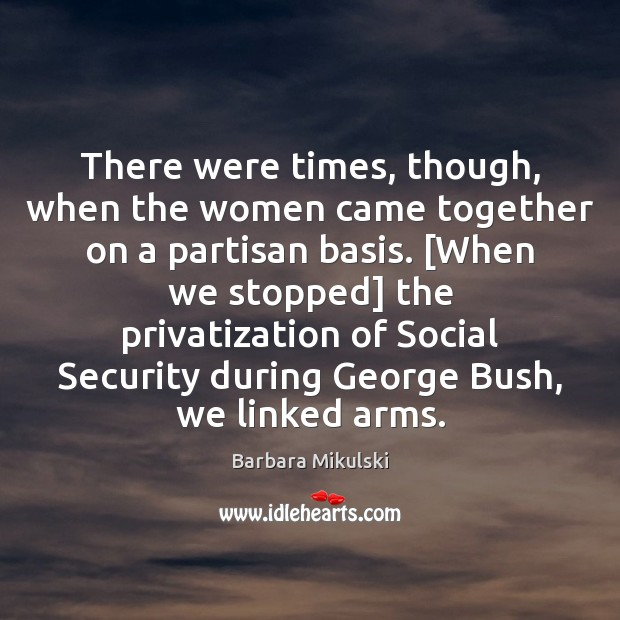 Image, There were times, though, when the women came together on a partisan