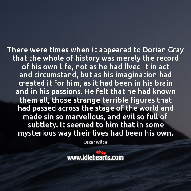Image, There were times when it appeared to Dorian Gray that the whole