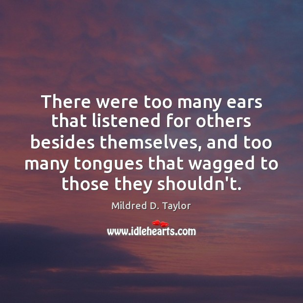 There were too many ears that listened for others besides themselves, and Image