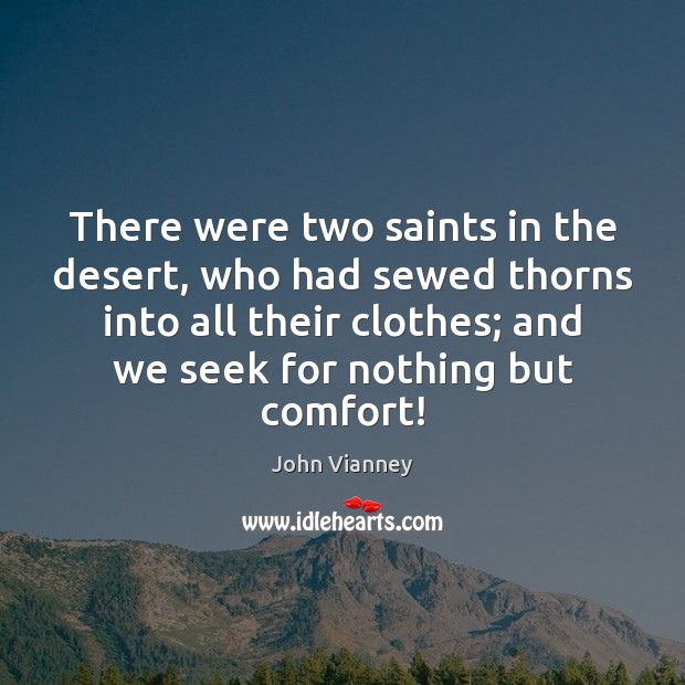 There were two saints in the desert, who had sewed thorns into Image