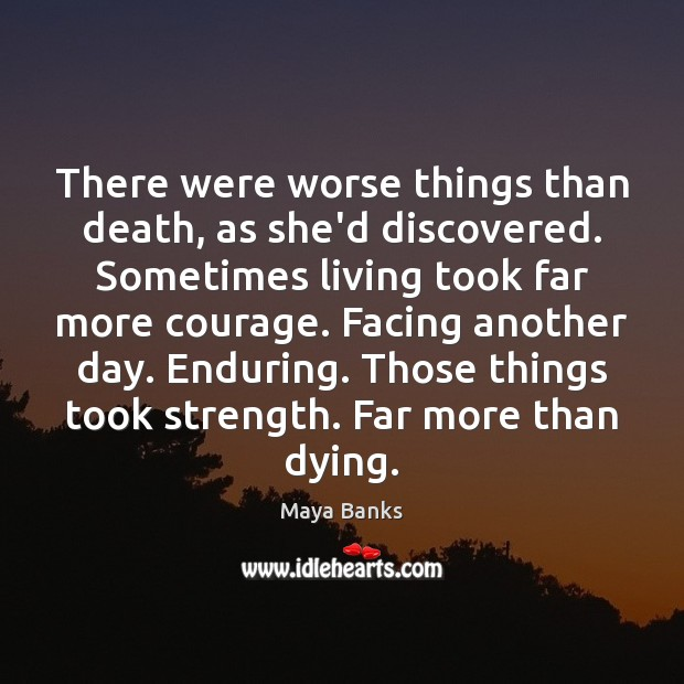 There were worse things than death, as she'd discovered. Sometimes living took Image