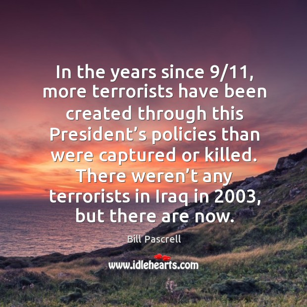 Image, There weren't any terrorists in iraq in 2003, but there are now.