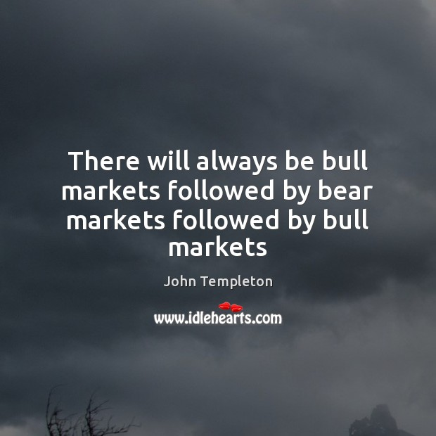 Image, There will always be bull markets followed by bear markets followed by bull markets