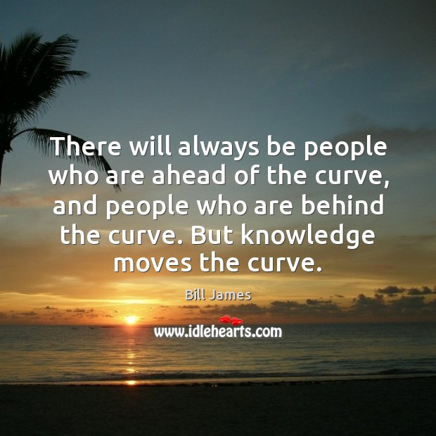 There will always be people who are ahead of the curve, and Image