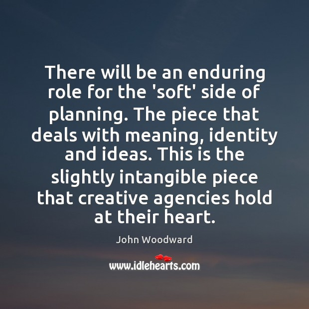 Image, There will be an enduring role for the 'soft' side of planning.