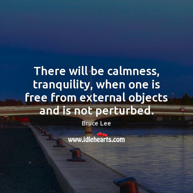Image, There will be calmness, tranquility, when one is free from external objects