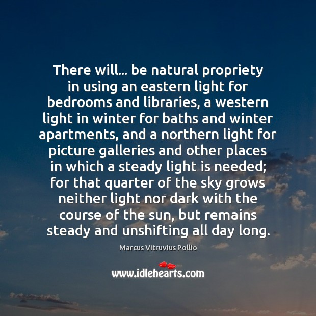 There will… be natural propriety in using an eastern light for bedrooms Image