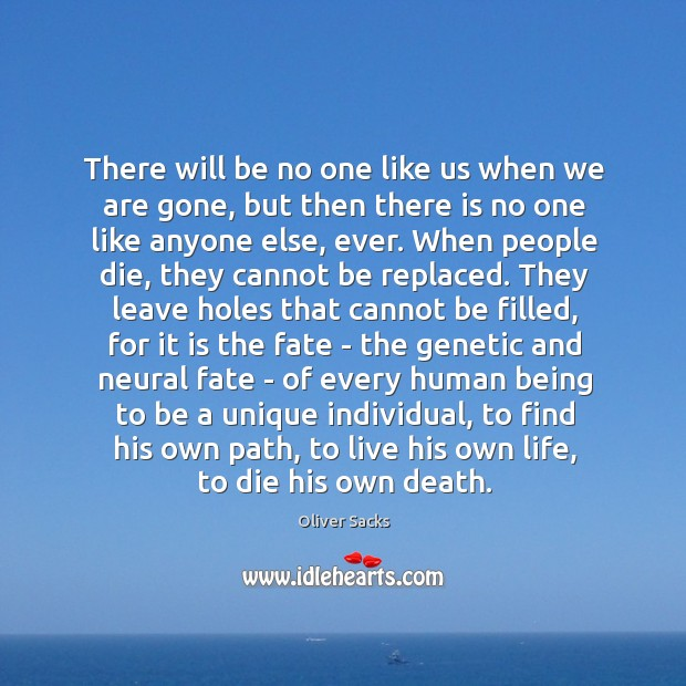 Image, There will be no one like us when we are gone, but