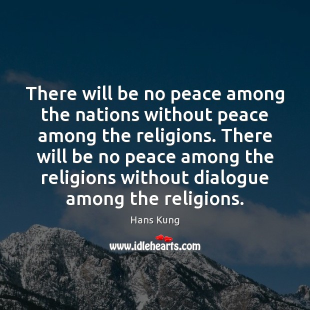 There will be no peace among the nations without peace among the Image