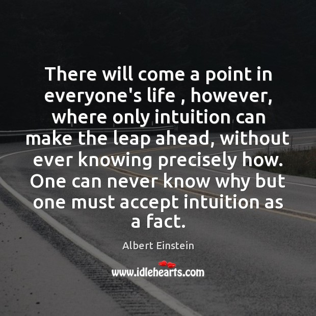 Image, There will come a point in everyone's life , however, where only intuition