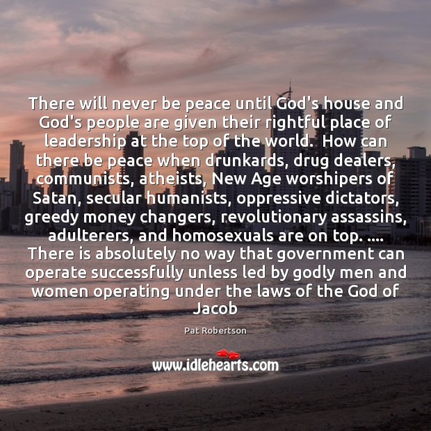 There will never be peace until God's house and God's people are Image