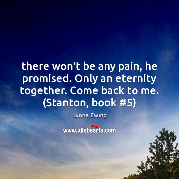 There won't be any pain, he promised. Only an eternity together. Come Image