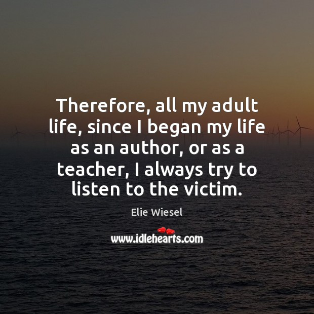 Therefore, all my adult life, since I began my life as an Image