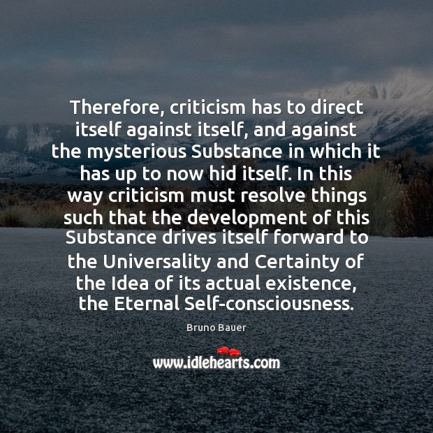 Image, Therefore, criticism has to direct itself against itself, and against the mysterious