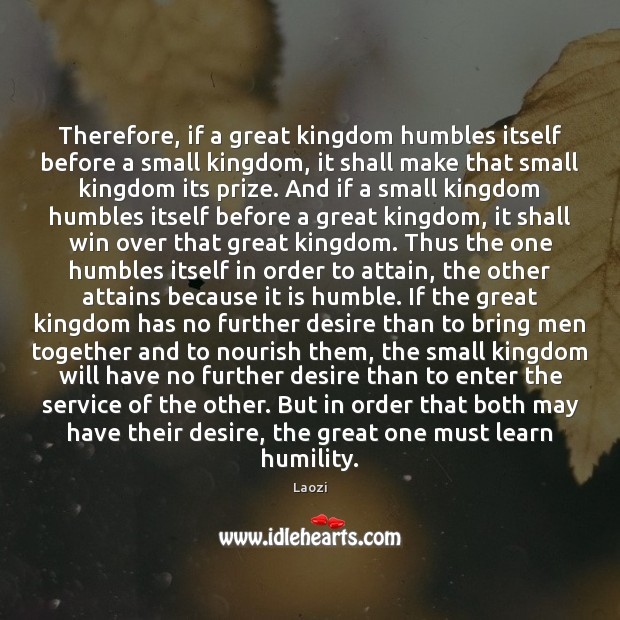 Image, Therefore, if a great kingdom humbles itself before a small kingdom, it