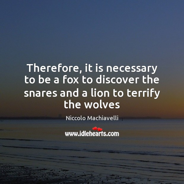 Therefore, it is necessary to be a fox to discover the snares Image