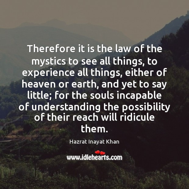 Therefore it is the law of the mystics to see all things, Image