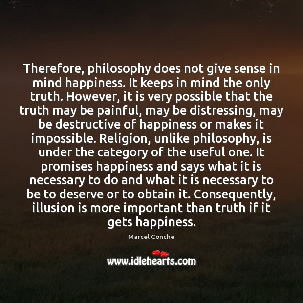 Image, Therefore, philosophy does not give sense in mind happiness. It keeps in