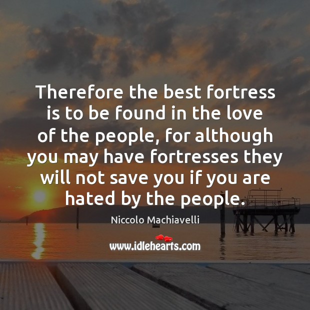 Therefore the best fortress is to be found in the love of Image
