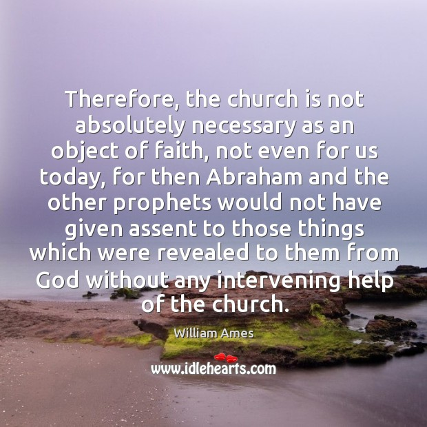 Therefore, the church is not absolutely necessary as an object of faith, not even for us today Image