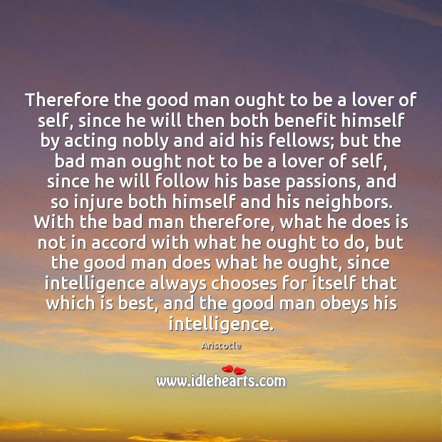 Image, Therefore the good man ought to be a lover of self, since