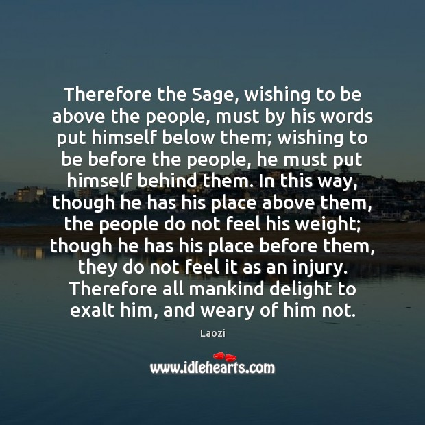 Image, Therefore the Sage, wishing to be above the people, must by his
