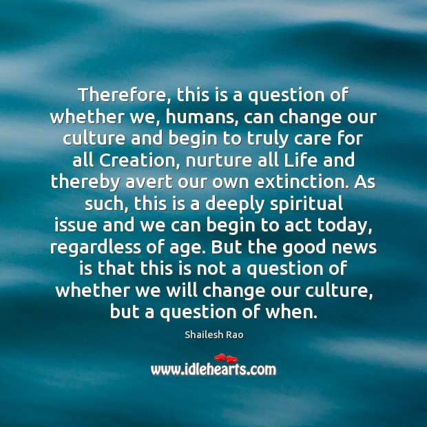 Therefore, this is a question of whether we, humans, can change our Image